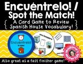 Encuéntrelo: La Casa! A Spot the Match game for Spanish House Vocabulary