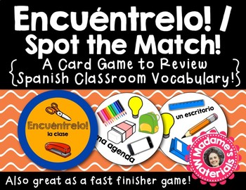Encuéntrelo: La Clase! Spot the Match game for Spanish Class & School Vocabulary