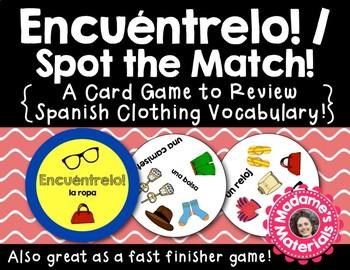 Encuéntrelo: La Ropa! A Spot the Match game for Spanish Clothing Vocabulary