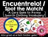 ¡Encuéntrelo: La Ropa! A Spot the Match game for Spanish Clothing Vocabulary