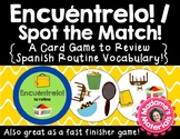 ¡Encuéntrelo: La rutina! A Spot the Match Game for Spanish Daily Routine Vocab!