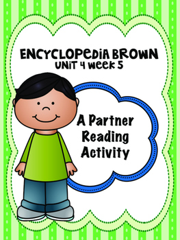 Encyclopedia Brown Reading Street 4th grade Unit 4 partner read centers groups