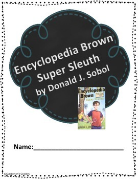 """Encyclopedia Brown, Super Sleuth"" Novel Unit"