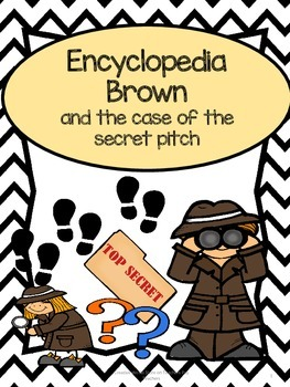 Encyclopedia Brown and the Case of the Secret Pitch - Novel Study