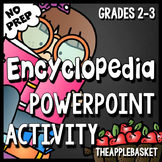 Encyclopedia PowerPoint Activity - NO PREP! for Grades 2-3