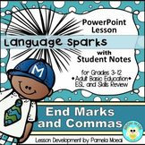 End Marks and Commas PowerPoint and Student Notes Newly Revised