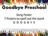 End Of School GOODBYE Preschool Song and Letter Posters