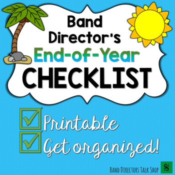 End Of The Year Checklist for Band Directors