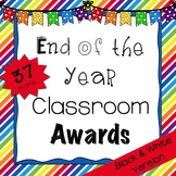 End Of The Year Classroom Awards {Black and White}