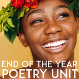 End of the Year Poetry Unit | Creative Writing | Close Reading | Contemporary