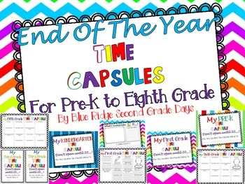 End Of The Year Time Capsules For Pre-K to Eighth Grade