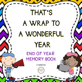 End Of Year Memory Book That's A Wrap To A Wonderful Year End of Year Activities