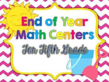 End Of Year Math Centers for Fifth Grade