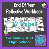 End Of Year Reflective Workbook- Middle and High School