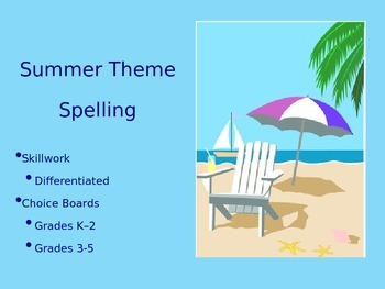 Spelling Lists and Choice Boards for End-of-the-Year Summer Theme