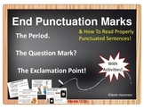 End Punctuation Marks: Period, Question Mark, & Exclamation Point