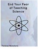 End Your Fear of Teaching Science