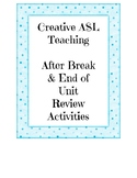 End of Break/Unit Review Activities