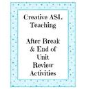 End of Break/Unit Review Activities