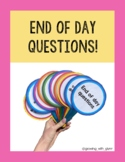 End of Day Questions! (Classroom Managament, SEL)