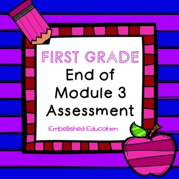 End of Module 3 Assessment Math First Grade