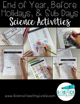End of the Year, Before Holidays, and Sub Days Science Activities