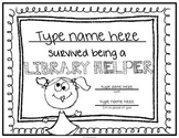 End of School Certificate (Library Helpers) I survived.....