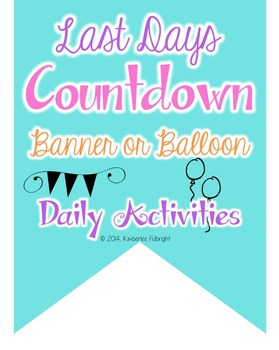 End of School Countdown Banner or Balloon Pop (add ribbon)