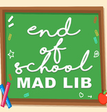 End of School Mad Lib *distance learning interactive pdf a