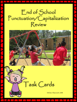 End of School Punctuation/Capitalization Review Task Cards