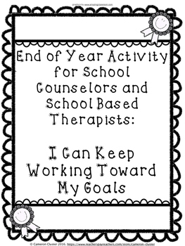 End of School Year Activity for Counseling - I Can Keep Working on my Goals