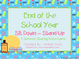 End of School Year Sit Down Stand Up Summer Sharing Game