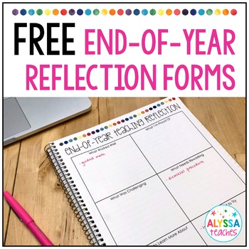 end of school year teaching reflection templates by alyssa teaches
