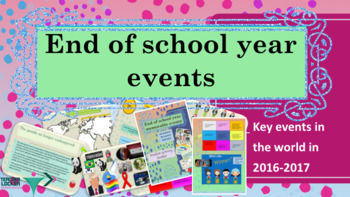 End of School Year events in the world 2016-2017 PPT and worksheets
