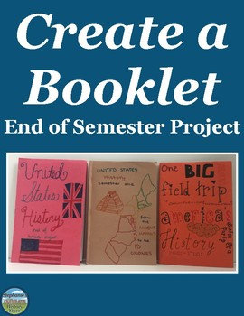 End of Semester Project Create a Booklet