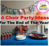 End of The Year {Chorus Party Ideas}