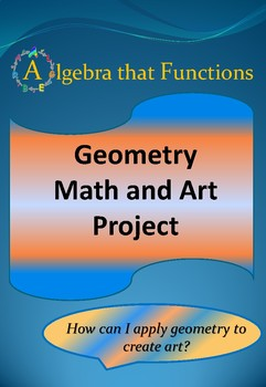 End of Year Geometry Math and Art Project