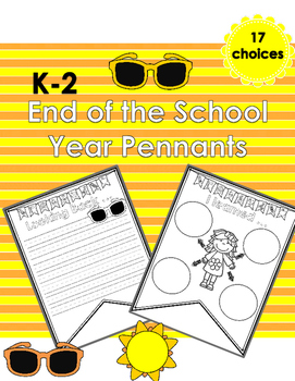 End of The School Year Pennant Printables K - 2