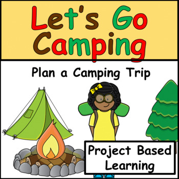 End of The Year Activity:  Project Based Learning: Plan a Camping Trip