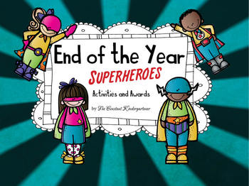 End of The Year Super Superheroes Bundle for Kindergarten!