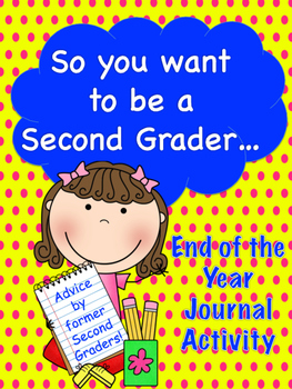 End of The Year Writing Advice for Future Second Graders - Second Grade Memories