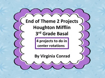 End of Theme 2 Projects for Houghton Mifflin--Grade 3
