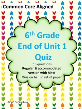 6th Grade Math End of Unit 1 Quiz (Accommodated & Regular Version)
