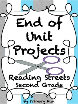 End of Unit Projects - Reading Street 2013 Edition - Second Grade