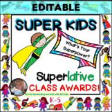 CLASSROOM AWARDS END OF YEAR Super Kids SUPERLATIVES EDITABLE
