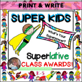 CLASSROOM AWARDS Super Kids What's Your Super Power? PRINT & WRITE