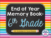 End of Year Activities -- Memory Book (Sixth Grade)