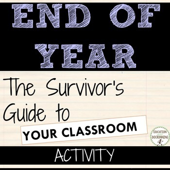 End of Year Activity Survivor's Guide to Your Classroom  Big hit with students!