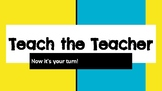 End of Year Activity: Teach the Teacher