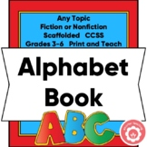 Writing An Alphabet Book: Supports Any Topic